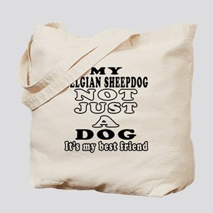 Belgian Sheepdog not just a dog Tote Bag