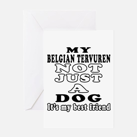 Belgian Tervuren not just a dog Greeting Card