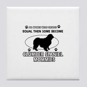 Clumber Spaniel mommies are better Tile Coaster
