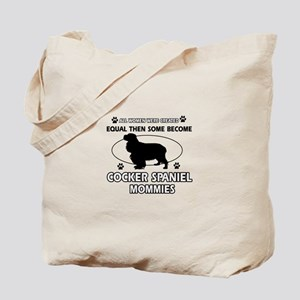 Cocker Spaniel mommies are better Tote Bag