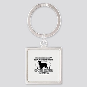 Cocker Spaniel mommies are better Square Keychain