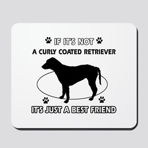 If it's not Curly-Coated Retriever Mousepad