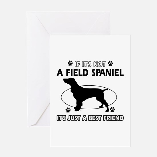 If it's not Field Spaniel Greeting Card