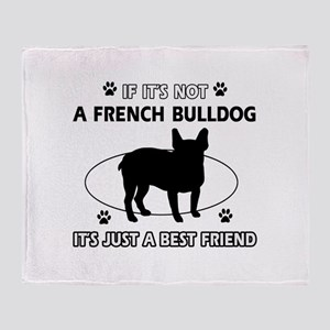 If it's not French Bulldog Throw Blanket