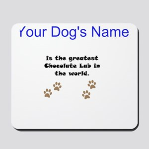 Greatest Chocolate Lab In The World Mousepad