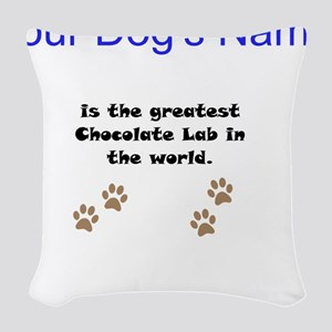 Greatest Chocolate Lab In The World Woven Throw Pi