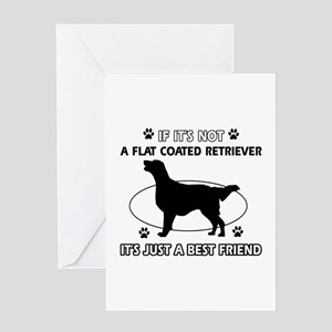 If it's not Flat-Coated Retriever Greeting Card