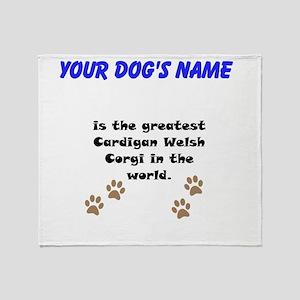 Greatest Cardigan Welsh Corgi In The World Throw B