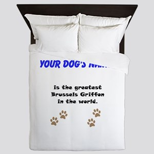 Greatest Brussels Griffon In The World Queen Duvet
