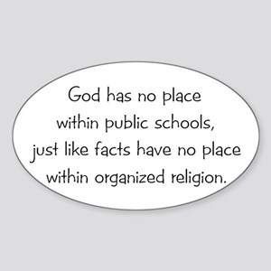 God Has No Place In School Oval Sticker