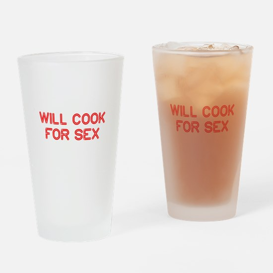 will-cook-for-sex-SO-RED Drinking Glass