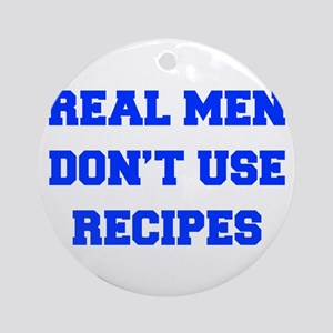real-men-dont-use-recipes fresh blue Ornament (Rou