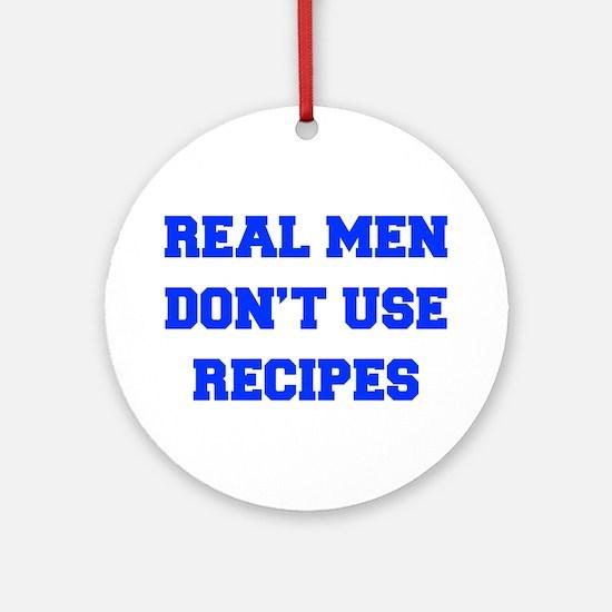 real-men-dont-use-recipes fresh blue Ornament (Rou