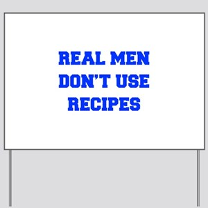 real-men-dont-use-recipes fresh blue Yard Sign