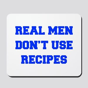real-men-dont-use-recipes fresh blue Mousepad