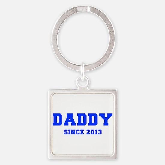 daddy-since-2013-fresh-blue Keychains