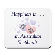 Happiness is...an Australian Shepherd Mousepad