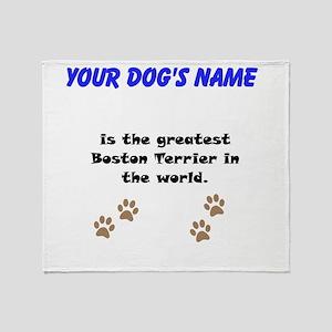 Greatest Boston Terrier In The World Throw Blanket