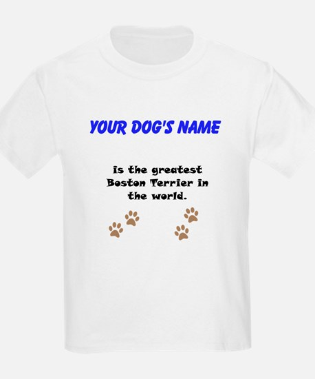Greatest Boston Terrier In The World T-Shirt