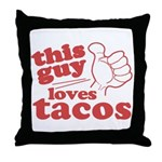 This Guy Loves Tacos Throw Pillow