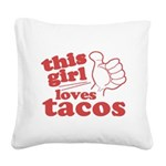 This Girl Loves Tacos Square Canvas Pillow