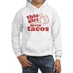 This Girl Loves Tacos Hoodie