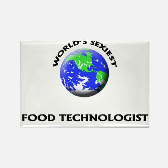 World's Sexiest Food Technologist Rectangle Magnet