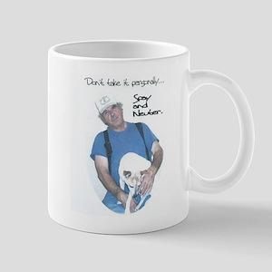 Dont take it personally. Mug