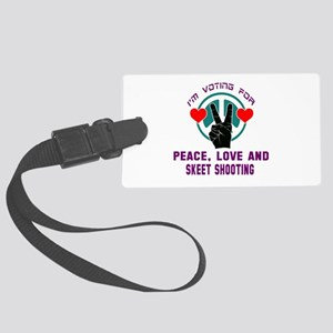 I am voting for Peace, Love and Large Luggage Tag