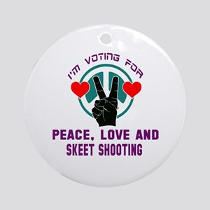 I am voting for Peace, Love and Ske Round Ornament