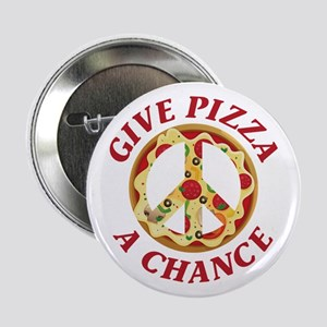 "Give Pizza A Chance 2.25"" Button"