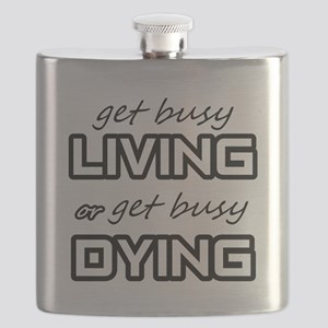 Get Busy Living or Get Busy Dying Flask