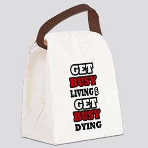 Get Busy Living or Get Busy Dying Canvas Lunch Bag