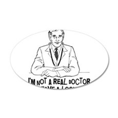 Not A Real Doctor Wall Decal