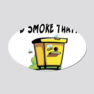 I'd Smoke That Bee Hive 20x12 Oval Wall Decal