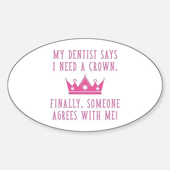 I Need A Crown Sticker (Oval)