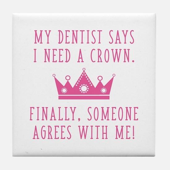 I Need A Crown Tile Coaster