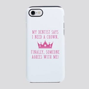 I Need A Crown iPhone 7 Tough Case