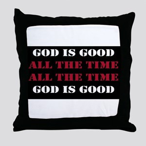 God is Good, All the Time - Black Throw Pillow