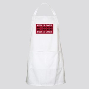 God is Good, All the Time - Red Apron