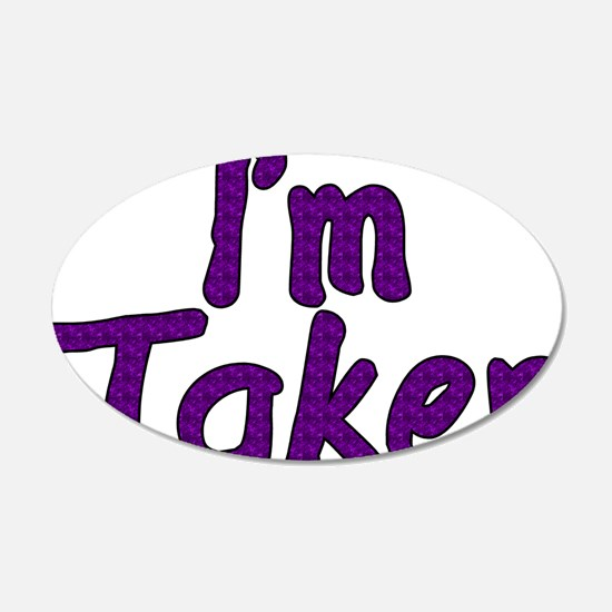 I'm Taken Wall Decal