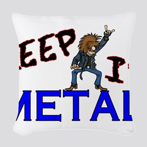 Keep It Metal Woven Throw Pillow