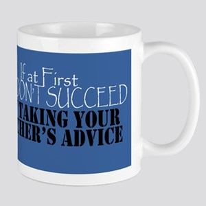 If At First You Don't Succeed - Blue Mug