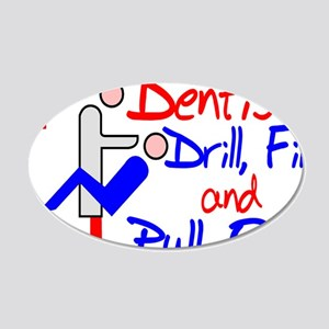 Dentists Drill 20x12 Oval Wall Decal