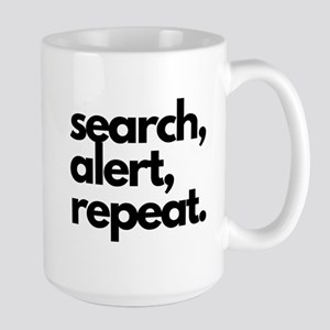 Search Alert Repeat Nosework 15oz Mug Mugs