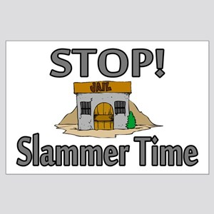 Stop Slammer Time Large Poster