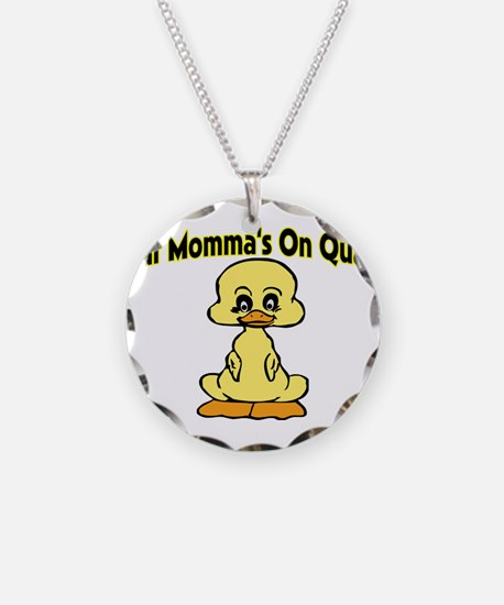 Momma's On Quack Necklace