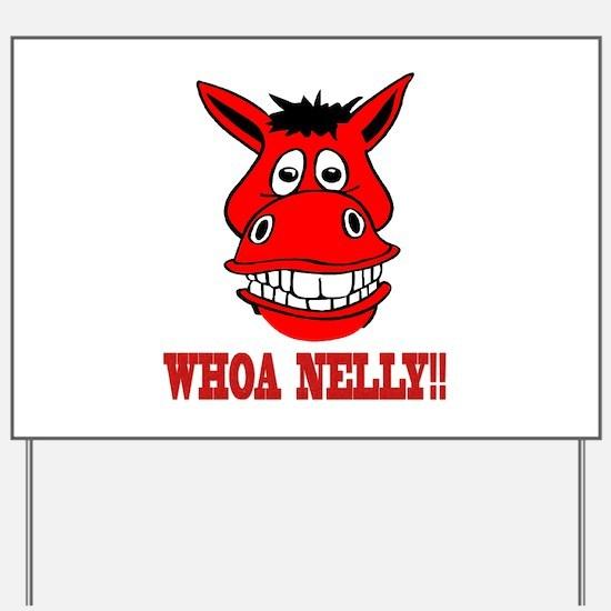 Horse Says Whoa Nelly Yard Sign