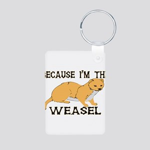 Because I'm The Weasel Aluminum Photo Keychain