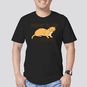 Because I'm The Weasel Men's Fitted T-Shirt (dark)